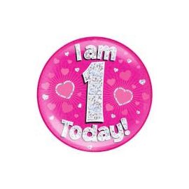 6 INCH JUMBO BADGE PINK HOLO I AM 1 TODAY