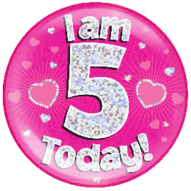 6 INCH JUMBO BADGE PINK HOLO I AM 5 TODAY