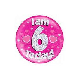 6 INCH JUMBO BADGE PINK HOLO I AM 6 TODAY