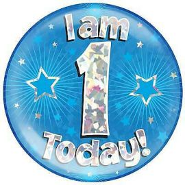 6 INCH JUMBO BADGE BLUE HOLO  I AM 1 TODAY