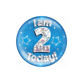 6 INCH JUMBO BADGE BLUE HOLO  I AM 2 TODAY