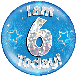 6 INCH JUMBO BADGE BLUE HOLO  I AM 6 TODAY